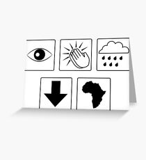 Bless the Rains (Down in Africa) in Black Greeting Card