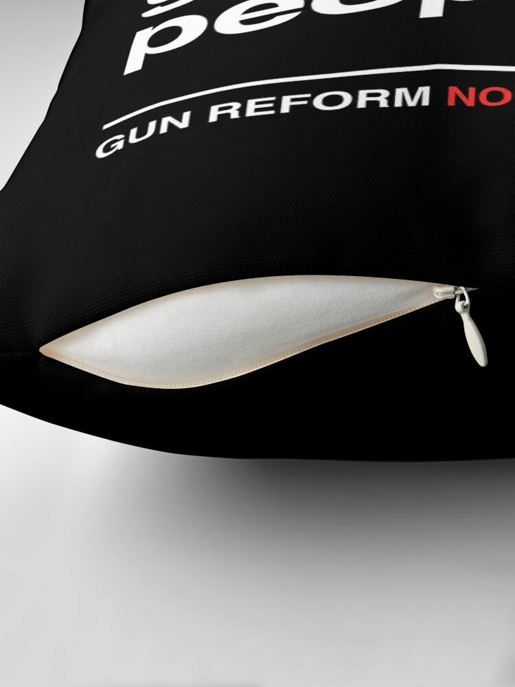 Alternative Ansicht von Wirklich Waffen töten Leute, Waffenkontrolle jetzt Dekokissen