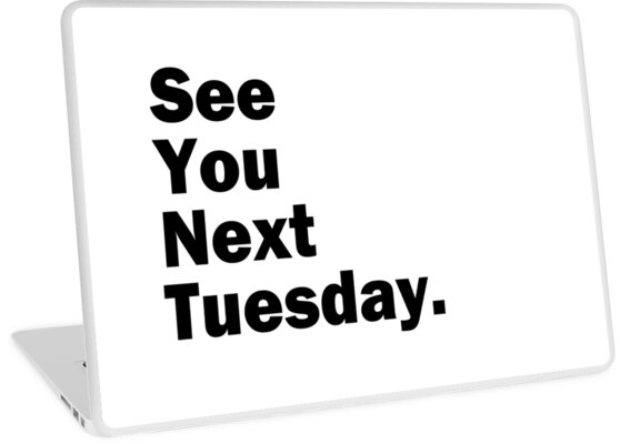 cbea5ca9 Funny Inappropriate See You Next Tuesday Mens Humor