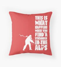 ...When You Find a Stranger in the Alps Throw Pillow