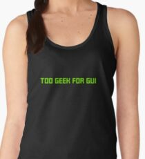 Too Geek for GUI Women's Tank Top