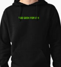 Too Geek for GUI Pullover Hoodie