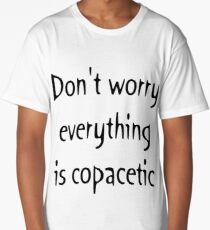 Babyboomer Slang Everything Is Copacetic Long T Shirt