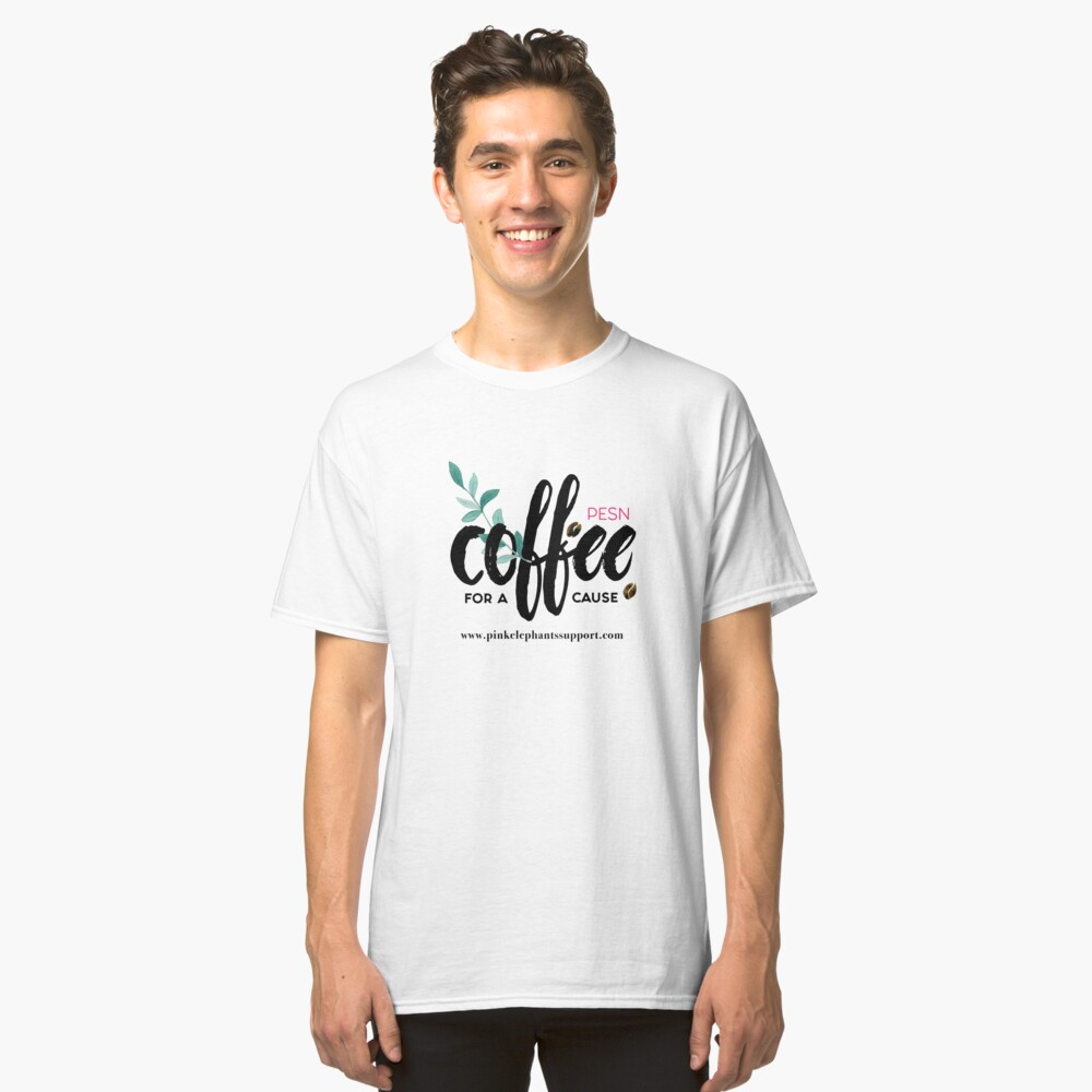 Pink Elephants Support Network - Coffee for a Cause Classic T-Shirt Front