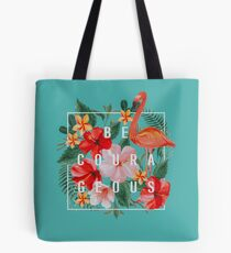 """Be Courageous""! Design no. 4 Tote Bag"