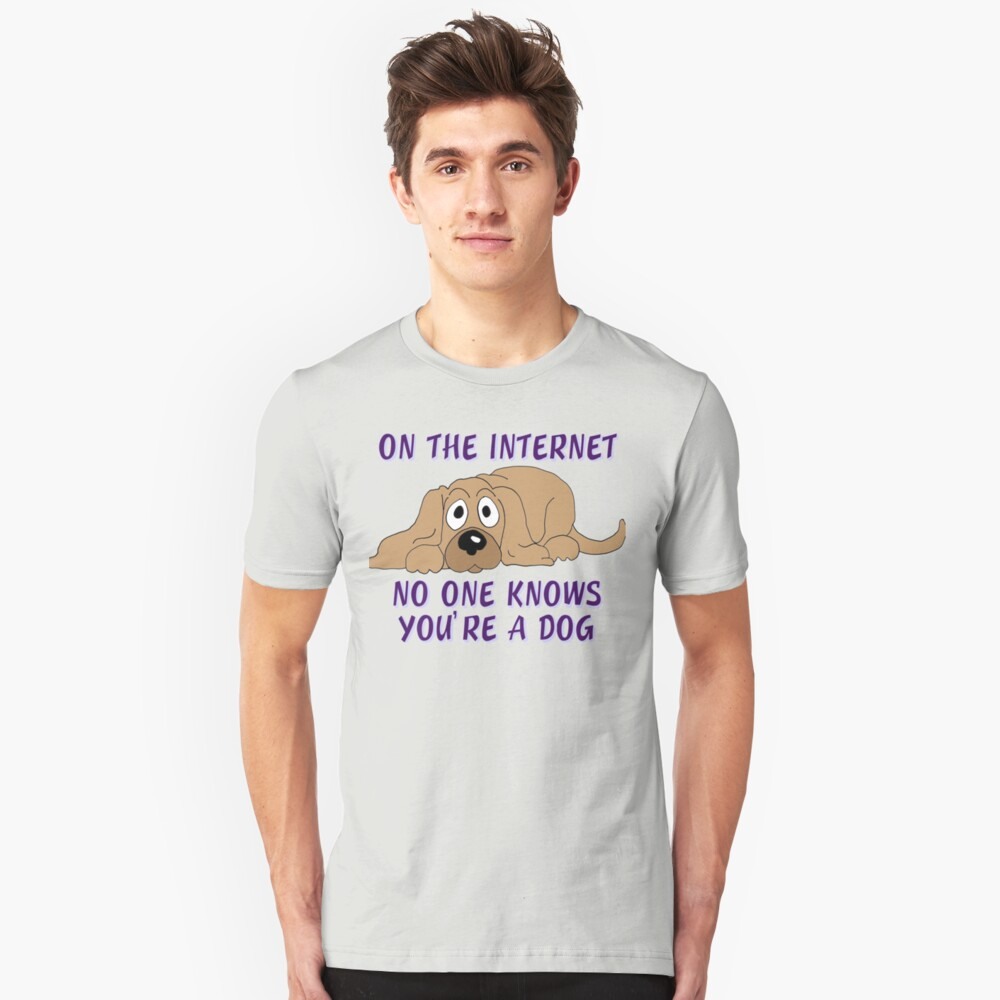 On the Internet No One Knows You're A Dog Slim Fit T-Shirt