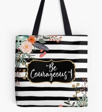 """Be Courageous""! Design no. 5 Tote Bag"