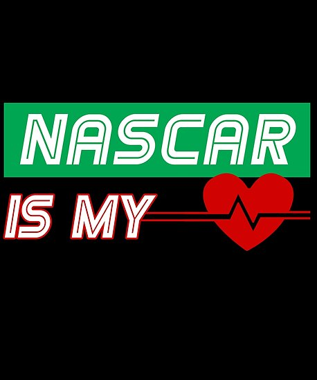 NASCAR Is My Heartbeat - Funny Birthday Christmas Valentine ...