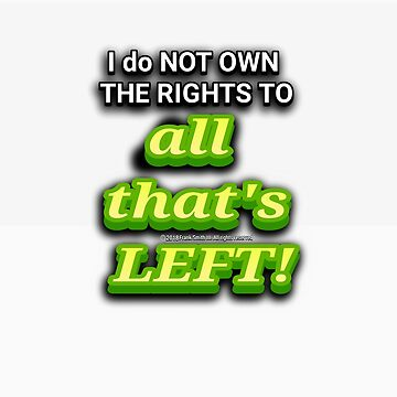 I do NOT OWN THE RIGHTS TO all that's LEFT by FrankSmithIII