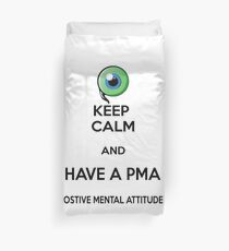 Keep Calm and Have a PMA Duvet Cover