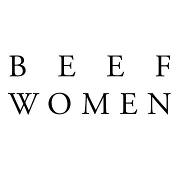 BEEF WOMEN by jennifervioni