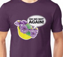 Oh No Not again Bowl of Petunias Unisex T-Shirt
