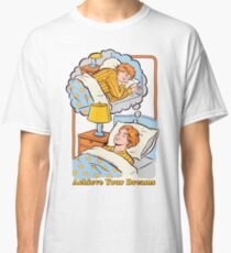 Achieve Your Dreams Classic T-Shirt