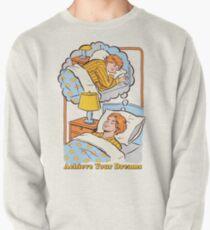 Erreiche deine Träume Sweatshirt