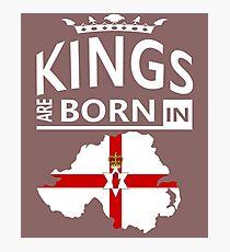 Kings are born in Northern Ireland Man Birthday Photographic Print