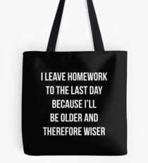 Funny Homework Shirt - Humor Saying for Teen Girls and Boys Tote Bag