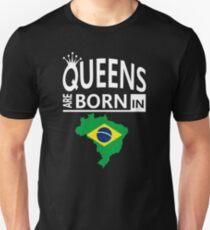 Queens are born in Brazil Brazilian Woman Birthday Unisex T-Shirt