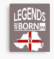 Legends are born in Northern Ireland Pride Birthday Canvas Print