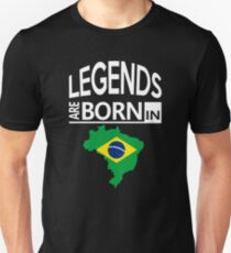 Legends are born in Brazil Brazilian Pride Birthday Unisex T-Shirt
