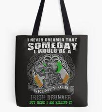 grumpy Old Irish Drunker Tees Tote Bag