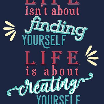 Life Is About Creating by KaiFx19