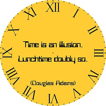 "Clock, orange, roman numerals with Douglas Adams quote ""Time is an illusion. Lunchtime doubly so."" by MikeWhitcombe"