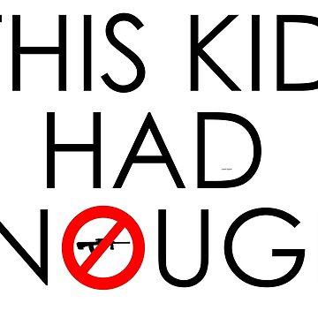This Kid Had Enough Gun Control by jameelhye1