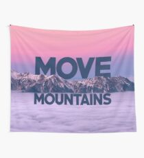 Move Mountains Wall Tapestry