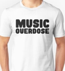 Music Overdose Rock Punk Indie Quotes T-Shirts Unisex T-Shirt