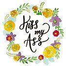 Kiss My Ass by Stevie Driscoll