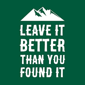 Leave it better than you found it - Mountain Edition by RandomCotton