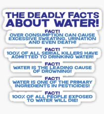 The deadly facts about water Sticker