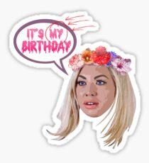 """Stassi Schroeder - """"It's MY Birthday"""" Sticker"""