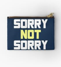 SORRY NOT SORRY Studio Pouch