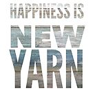 Happiness is new yarn by Kristin Omdahl