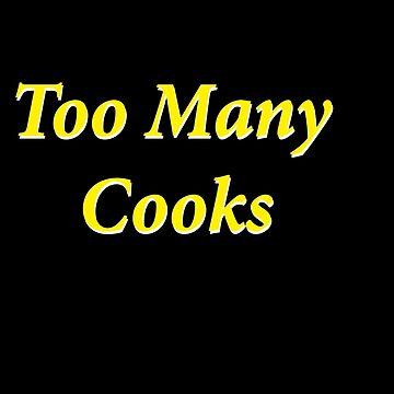 Too Many Cooks  by svene