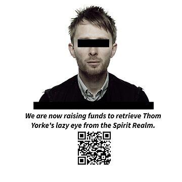 Trufax: Thom Yorke Needs Help! by kilroyetc