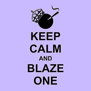 Keep Calm Blaze One Black Silhouette Rolled Joint by sumwoman