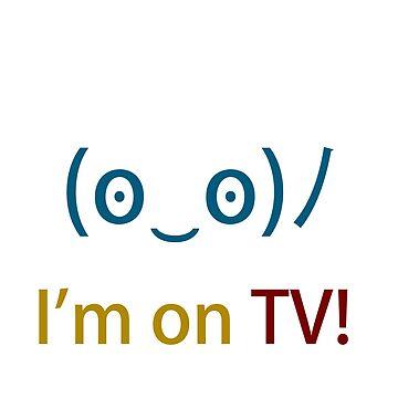 i'm on tv by Ela Steel by elasteel