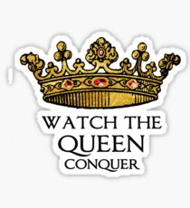Watch the QUEEN Conquer (Crowing Glory Ver2) Sticker