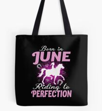 Born In June Riding To Perfection Horse Lover Birthday Tote Bag