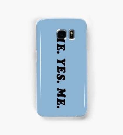 ME. YES. ME. Samsung Galaxy Case/Skin