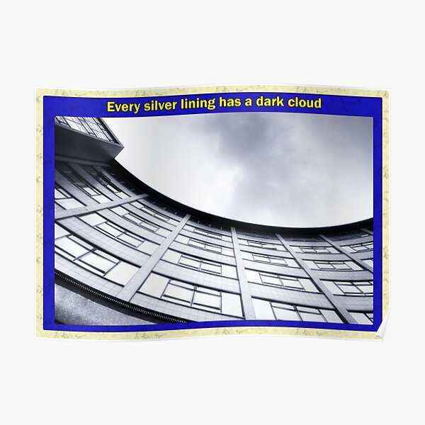 Every silver lining has a dark cloud Poster