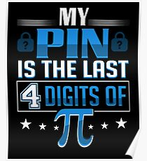 My Pin Is The Last 4 Digits Of Pi Symbol 3.14 i Day Lock Poster
