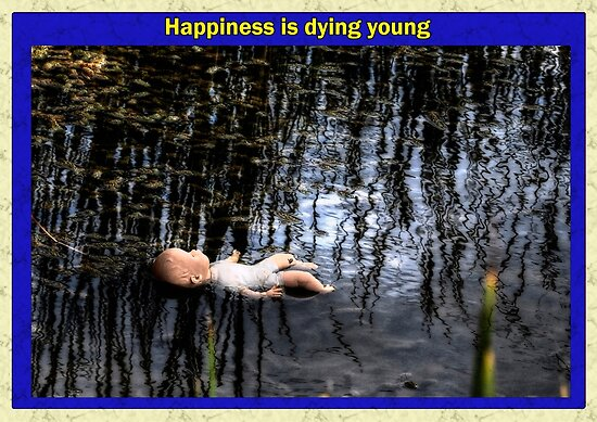 Happiness is dying young by AntSmith