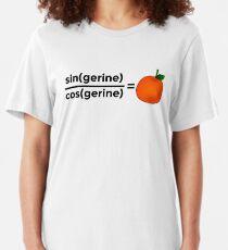 sine(gerine) over cos(gerine) is tangerine Slim Fit T-Shirt