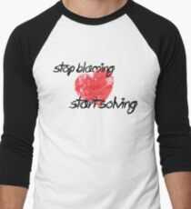 Stop Blaming, Start Solving Men's Baseball ¾ T-Shirt