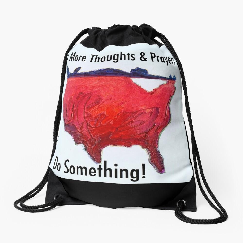 No More Thoughts and Prayers Drawstring Bag