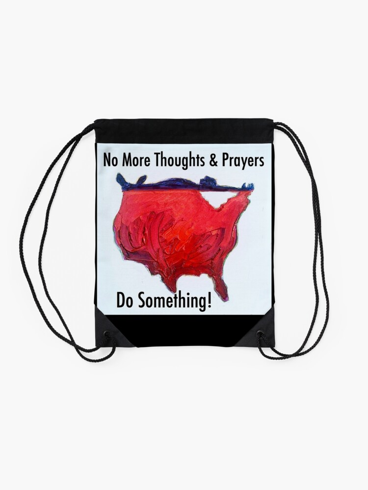 Alternate view of No More Thoughts and Prayers Drawstring Bag
