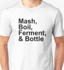 Beer Brewing - Steps - Mash, Boil, Ferment, Bottle Unisex T-Shirt